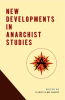 Cover for New Developments in Anarchist Studies